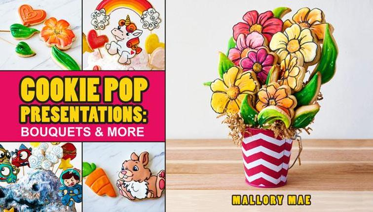Cookie Pop Presentations: Bouquets & More – Craftsy Class