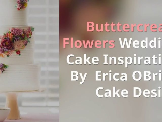 Buttercream Flowers Wedding Cakes by Erica Obrien