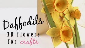 Daffodils - 3D Flowers For Crafts