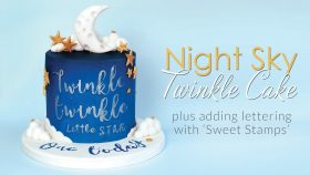 Night Sky 'Twinkle Twinkle Little Star Cake' & adding text using Sweet Stamp