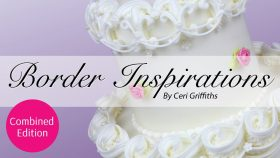 Border Inspirations - A step by step royal icing piped border resource by Ceri Griffiths