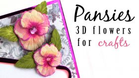 Pansies - 3D Flowers For Card Making